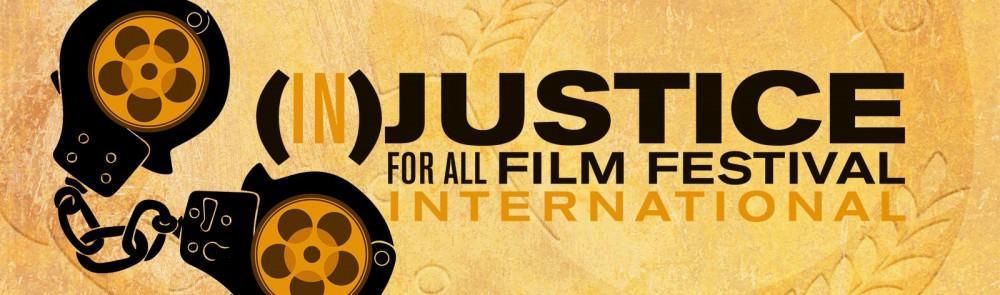 (IN) JUSTICE FOR ALL FILM FESTIVAL CHICAGO
