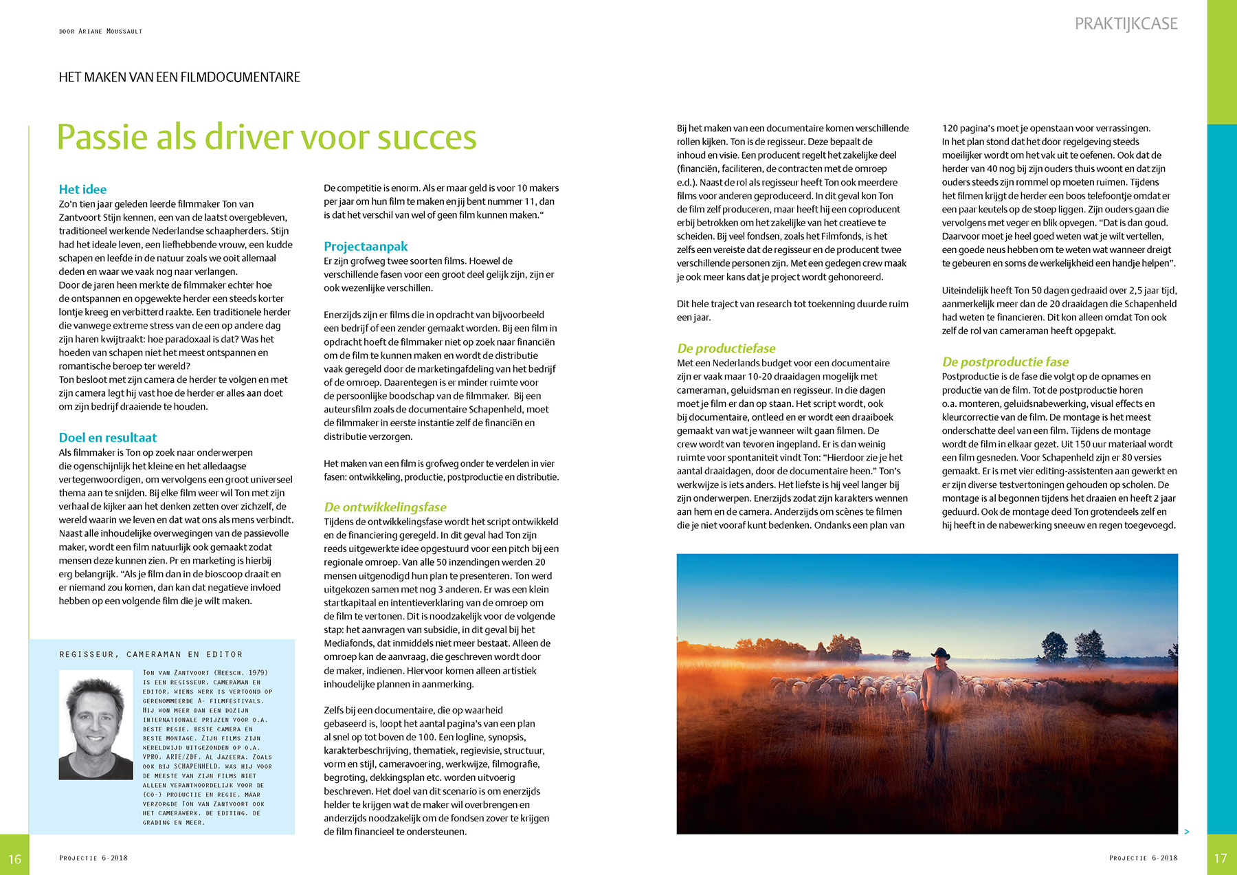 Een documentaire maken Passie als driver voor succes
